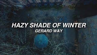 Gerard Way • Hazy Shade Of Winter (ft. Ray Toro) [lyrics]