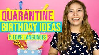 QUARANTINE BIRTHDAY SURPRISE IDEAS 2020 | Five Love Languages