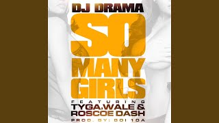So Many Girls (feat. Wale, Tyga, Roscoe Dash)