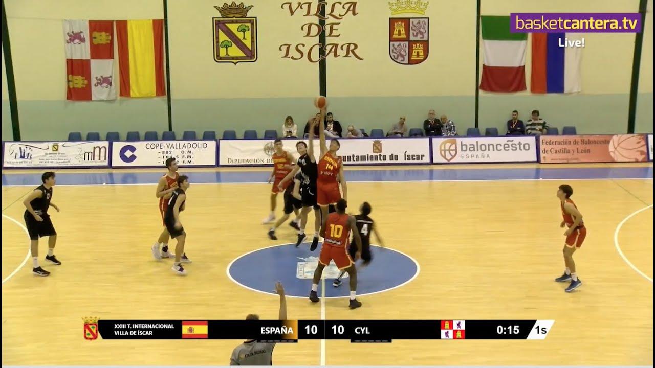 DIRECTO - U16M - ESPAÑA vs CASTILLA Y LEÓN - Torneo Cadete Íscar 2019 (BasketCantera.TV)