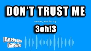 3oh!3 - Don't Trust Me (Karaoke Version)