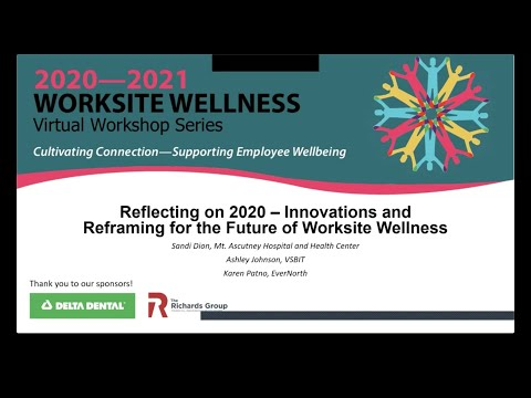Reflecting on 2020 - Innovations and Reframing for the Future of Worksite Wellness