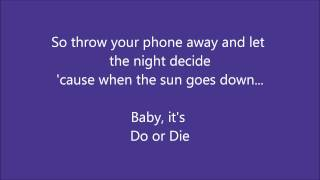 3OH!3- Do or Die (Lyrics on screen)