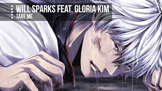 [Nightcore] - Take Me (Will Sparks feat. Gloria Kim) || Jekk