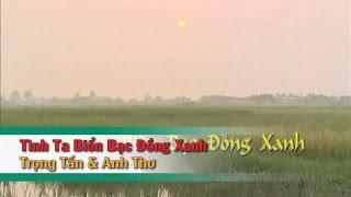 Tình Ta Biển Bạc Đồng Xanh – Trọng Tấn ft Anh Thơ