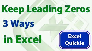 Excel Quickie 11 - Keep Leading Zeros in Excel - 3 Ways