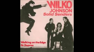 Wilko Johnson Solid Senders - Walking on the Edge