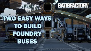 Satisfactory Game: Two Easy Ways To Build Foundry Bus Lines