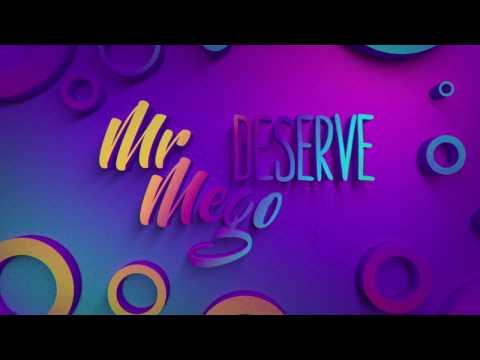 Mr Mego - Deserve (Official Lyric Video)