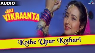 Jai Vikraanta : Kothe Upar Kothari Full Audio Song With Lyrics