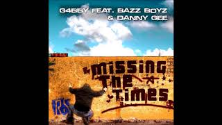 G4bby Feat Bazz Boyz And Danny Gee   Missing The Times (Ced Tecknoboy Remix)