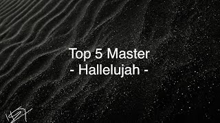 """Hallelujah"" Top 5 Master - TOP 5  ""Hallelujah"" (by Leonard Cohen) covers in reality shows"