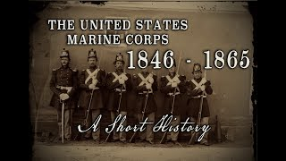 United States Marine Corps - 1846 to 1865 - A Short History
