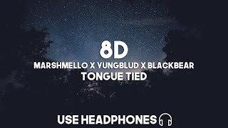 Marshmello X YUNGBLUD X Blackbear   Tongue Tied (8D Audio)