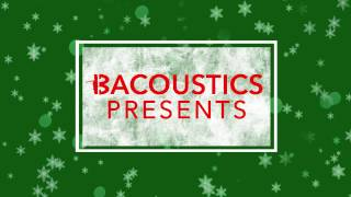 2016 BACOUSTICS Holiday Teaser