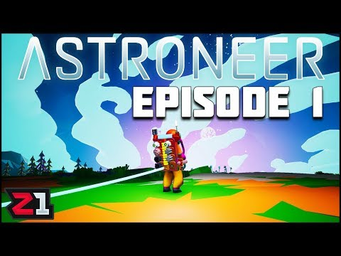 New Astroneer Episode 1 Summer Series ! | Z1 Gaming