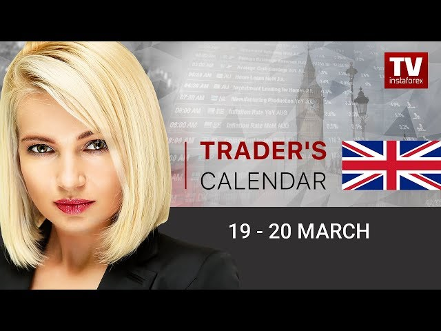 InstaForex tv calendar. Trader's calendar for March 19 - 20: Fiscal stimulus from central banks taking effect?