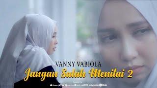 Download lagu Vanny Vabiola Jangan Salah Menilai 2 Mp3