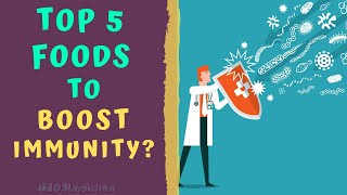 TOP 5 FOODS TO BOOST IMMUNITY- How to boost immune System Naturally?