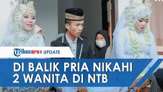 Pria yang Nikahi 2 Wanita Sekaligus di Lombok Ternyata