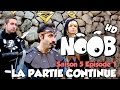 NOOB : S05 ep01 : LA PARTIE CONTINUE