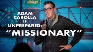 Missionary - Adam Carolla is Unprepared
