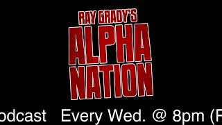 Ray Grady's Alpha Nation: Episode 8. Entertainment BS....