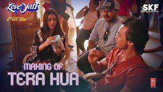 Making Of Tera Hua Video | Loveyatri | Aayush Sharma | Warina Hussain | Atif Aslam Tanishk Bagchi