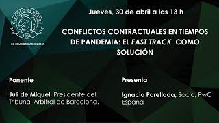 Conflictos contractuales en tiempos de pandemia: el fast track como solución