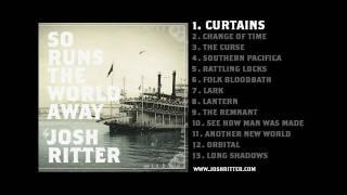 "01. ""Curtains"" (Josh Ritter, from 2010 album ""So Runs the World Away"")"