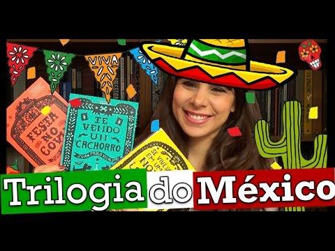 TRILOGIA DO MÉXICO, JUAN PABLO VILLALOBOS (#74-75-76)