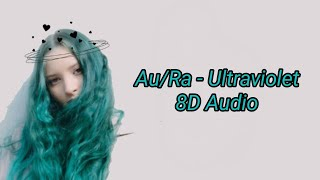 AuRa   Ultraviolet (8D Audio)