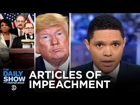 Dems Bring Two Articles of Impeachment Against Trump | The Daily Show