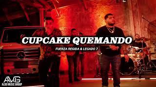 Cupcake Quemando - Fuerza Regida & Legado 7   Corridos 2019