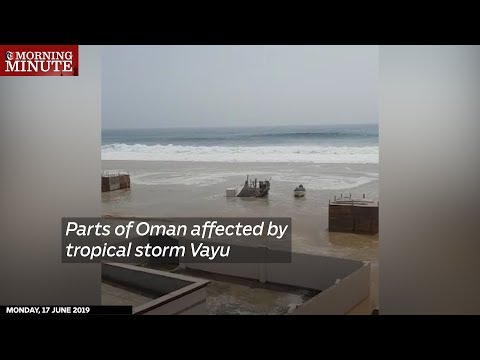 Parts of Oman affected by tropical storm Vayu
