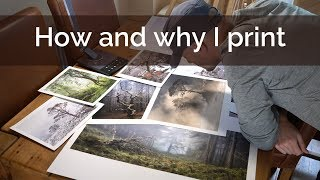 How and why I print my photographs