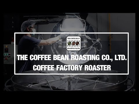 The Coffee Bean Roasting: Roaster Coffee Factory in Thailand