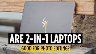 Are 2 In 1 Laptops Good For Photo Editing?