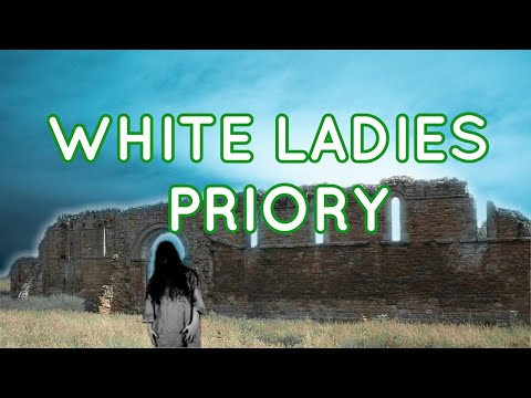 White Ladies Priory, Wolverhampton Ghost Hunt