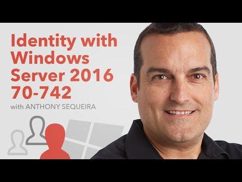 Identity with Windows Server 2016 (Exam 70-742) - YouTube
