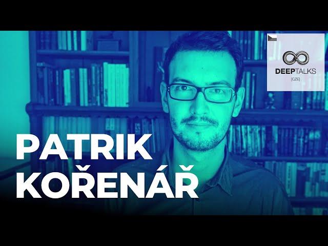 DEEP TALKS 83: Patrik Kořenář – YouTuber věnující se konspiračním teoriím a kritickému myšlení