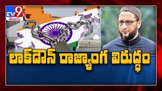 Lockdown Is Unconstitutional, against federalism – Asaduddin Owaisi