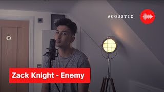 Gambar cover Zack Knight - Enemy (Acoustic)