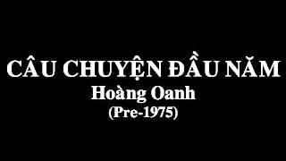 Câu Chuyện Đầu Năm - Hoàng Oanh (Pre-1975)