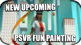PSVR - New Upcoming Amazing PSVR 3D Painting! (CoolPaintr)