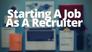 Top Tips When Starting A Job As A Recruitment Consultant