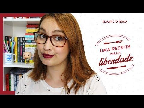 Uma Receita Para a Liberdade (Maurício Rosa) | Resenhando Sonhos