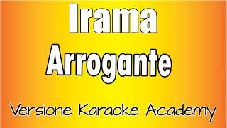 Karaoke Italiano    Irama   Arrogante