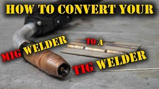 TFS: HOW to convert your MIG into a TIG Welder