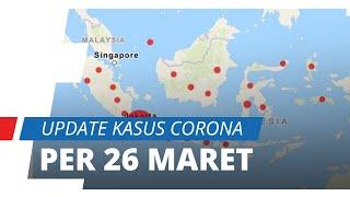 UPDATE Kasus Virus Corona Per 26 Maret, Tambahan Kasus Positif Terbanyak dari Provinsi Sulsel